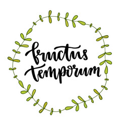 latin phrase fructus temporum - fruit of time vector image