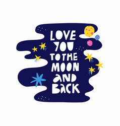 love you to moon and back hand drawn lettering vector image