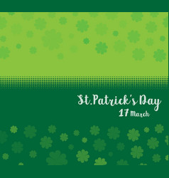 st patricks day green clover background vector image