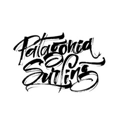 patagonia surfing modern calligraphy hand vector image