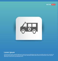 ambulance icon - blue sticker button vector image