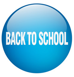 Back to school blue round gel isolated push button vector