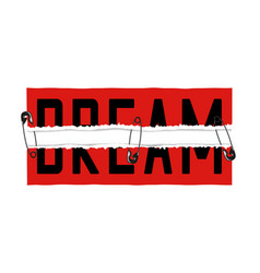 Dream slogan on red ripped paper sticker and vector