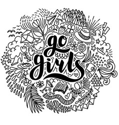 Go girls hand drawn lettering and summer elements vector