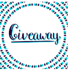 Giveaway icon for social media contests lettering vector