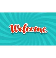Welcome signboard lettering calligraphic vector