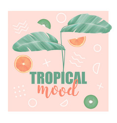 Tropical mood t-shirt fashion print with leaves vector