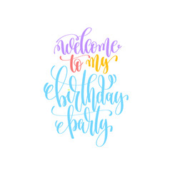 Welcome to my birthday party hand lettering poster vector