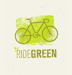 ride green creative eco bicycle vector image