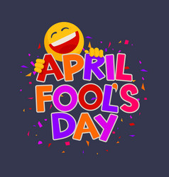 april fools day design with text and laughing vector image vector image