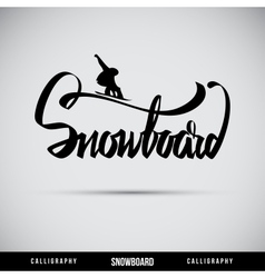 Snowboard hand lettering - handmade calligraphy vector image
