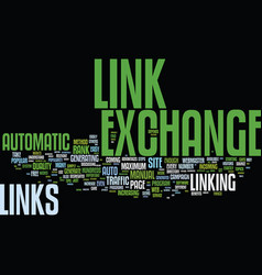 Automatic link exchange and its benefits text vector