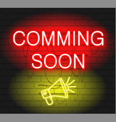 coming soon neon sign with megaphone coming soon vector image