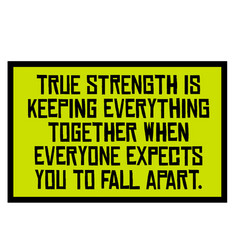 True strength is keeping everything together when vector