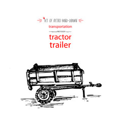 Hand-drawn vintage transport tractor trailer vector