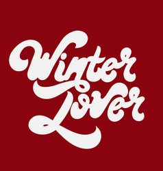winter lover hand drawn lettering isolated vector image