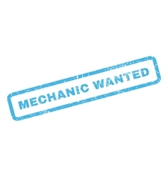 Mechanic Wanted Rubber Stamp vector image vector image