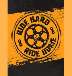 Ride hard or ride home creative bike vector