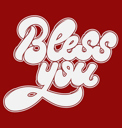 Bless you hand drawn lettering isolated vector