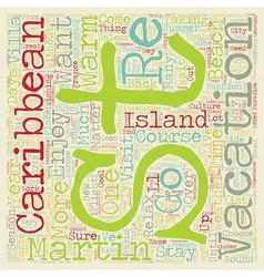 St martin the island you want to visit text vector