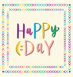 happy day hand drawn lettering for greeting card vector image vector image