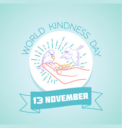 13 november world kindness day vector image
