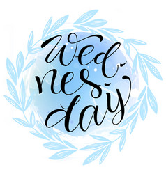 Wednesday letteing on watercolor background vector