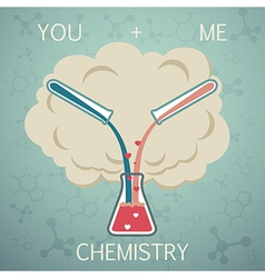 You and me it is chemistry Chemistry of Love vector