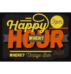 Happy hour new vintage headline sign design with vector