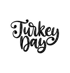turkey day hand lettering on white background vector image