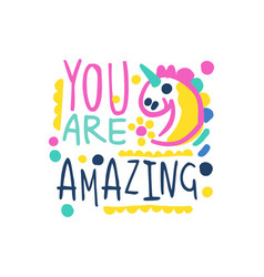 you are amazing positive slogan hand written vector image