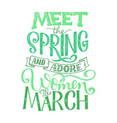 motivational quote about march sweet spring vector image vector image