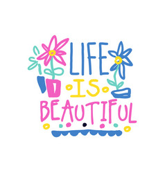 life is beautiful positive slogan hand written vector image