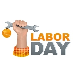 1 may labor day Hand fist holding wrench vector image vector image