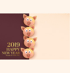 2019 happy chinese new year template with pig vector