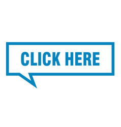 click here sign click here square speech bubble vector image
