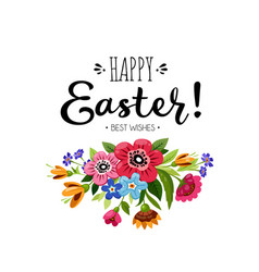Happy easter card with flowers and lettering vector