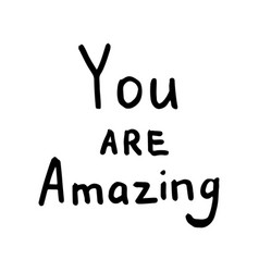 You are amazing inspiration quote vector