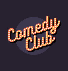 Comedy club sign typographic type design vector