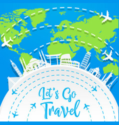 Let s go travel with famous world landmarks vector