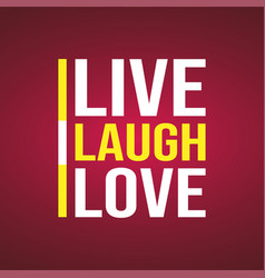 live laugh love love quote with modern background vector image