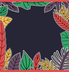 tropical leaves frame hand drawn style design vector image