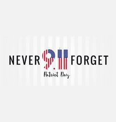 9 11 never forget partiot day usa banner vector