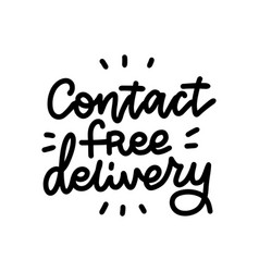 contact-free delivery lettering quote contactless vector image