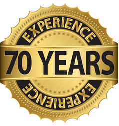70 years experience golden label with ribbon vector