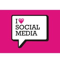 I love social media bubble vector