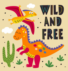 Poster with wild and free dinosaurs vector