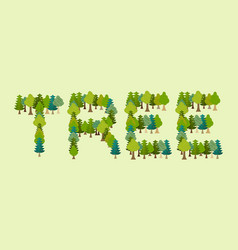 Tree lettering letters from forest nature vector