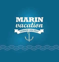 Marin wacation Summer holiday insignia Design vector image vector image