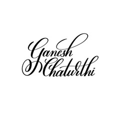 ganesh chaturthi black and white hand lettering vector image vector image